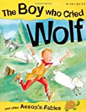 Victoria Parker The Boy Who Cried Wolf (Aesop's Fables)