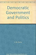 Democratic Government and Politics by J. A.…