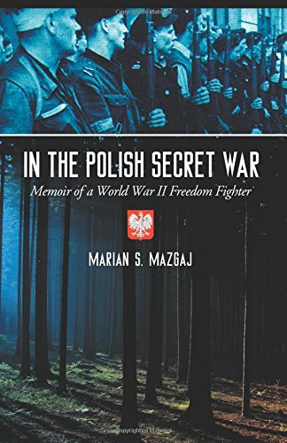 In the Polish Secret War: Memoir of a World War II Freedom Fighter (Polish World War Ii compare prices)