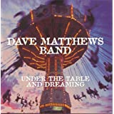 Under the Table & Dreaming by Dave Matthews Band (1994) ~ Dave Matthews Band