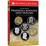 A Guide Book of Franklin & Kennedy Half Dollars