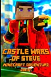 img - for Castle Wars of Steve An Adventure About Minecraft: A Breathtaking Minecraft Adventure Story Book. Survival Games Series.The Masterpiece for All Minecraft Fans! book / textbook / text book