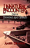 Unnatural Encounters: Only in Trinidad and Tobago