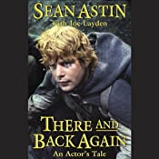 There and Back Again: An Actor's Tale | [Sean Astin, Joe Layden]
