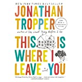 This Is Where I Leave You: A Novel ~ Jonathan Tropper