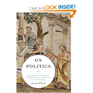 On Politics: A History of Political Thought: From Herodotus to the Present by Alan Ryan