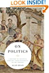 On Politics: A History of Political T...