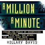 A Million a Minute: Inside the Mega-Money, High-Tech World of Traders | Hillary Davis