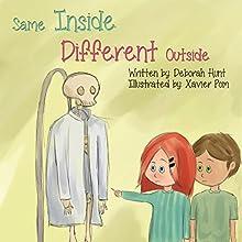 Same Inside, Different Outside | Livre audio Auteur(s) : Deborah Hunt Narrateur(s) : Anielle Reid