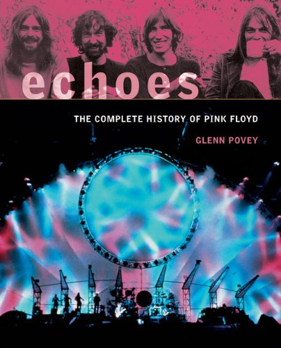 Echoes: The Complete History of Pink Floyd