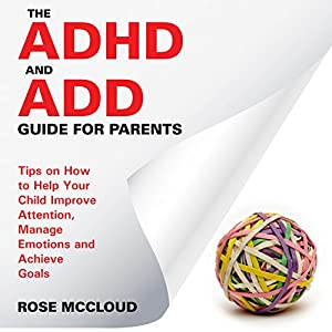 The ADHD and ADD Guide for Parents Audiobook