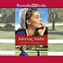 Adoring Addie: Courtships of Lancaster County, Book 2 (       UNABRIDGED) by Leslie Gould Narrated by Rachel Botchan