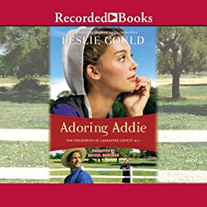 Adoring Addie: Courtships of Lancaster County, Book 2 | [Leslie Gould]