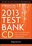 img - for Wiley CPA Exam Review 2013 Test Bank CD, Regulation [CD-ROM] [2012] (Author) O. Ray Whittington book / textbook / text book