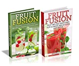 Fruit Fusion Box Set: 25 Healthy & Delicious Fruit Infused Vitamin Water Recipes + Fruit Infused Smoothies for Weight Loss & Detox Cleanse