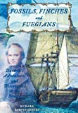 Fossils, Finches, and Fuegians: Darwin's Adventures and Discoveries on the Beagle (0195166493) by Keynes, Richard