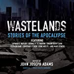 Wastelands: Stories of the Apocalypse | John Joseph Adams