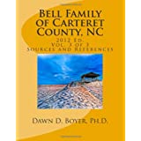 Bell Family of Carteret County, NC (2012 Ed.), Vol 3 (Volume 3)