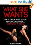 What She Wants: The Ultimate Men's Se...