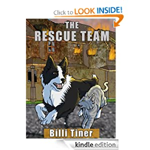 Free Kindle Book: The Rescue Team, by Billi Tiner. Publisher: Billi Tiner (July 26, 2012)