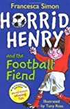 Francesca Simon Horrid Henry and the Football Fiend