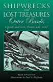 Shipwrecks and Lost Treasures: Outer Banks: Legends and Lore, Pirates and More!