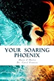 img - for Your Soaring Phoenix: Profound Tools for Spiritual Ascension With 26 Spiritual Teachers book / textbook / text book