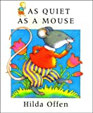 As Quiet As a Mouse (0091762278) by Offen, Hilda