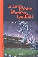 L'autre public des matchs de football : Sociologie des supporters à distance de l'Olympique de Marseille