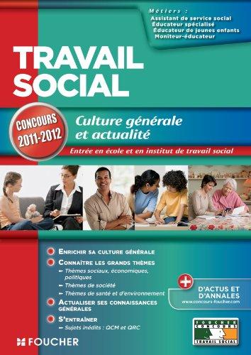 Travail social Culture générale et actualité concours 2011-2012
