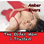 The Older Man I Trusted | Amber Rivers