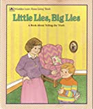 Little Lies, Big Lies: A Book About Telling the Truth (Golden Learn About Living Book) (0307632881) by Hazen, Barbara Shook