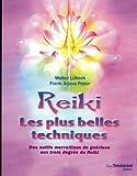 Reiki, les plus belles techniques : Des outils merveilleux de guérison aux trois degrés du Reiki