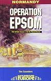 OPERATION EPSOM (Battleground Europe Normandy) (0850529549) by Saunders, Tim
