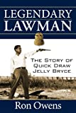 img - for Legendary Lawman: The Story of Quick Draw Jelly Bryce book / textbook / text book