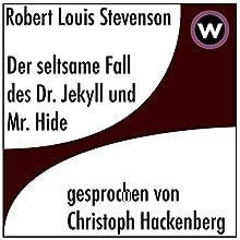 Der seltsame Fall des Dr. Jekyll und Mr. Hyde Hörbuch von Robert Louis Stevenson Gesprochen von: Christoph Hackenberg
