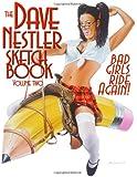 The Dave Nestler Sketchbook Volume 2: Bad Girls Ride Again!