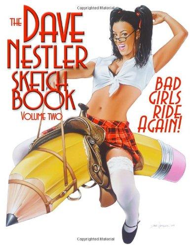 The Dave Nestler Sketchbook Volume 2: Bad Girls Ride Again!: v. 2