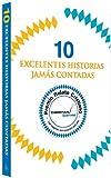img - for 10 excelentes historias jam s contadas (Spanish Edition) book / textbook / text book