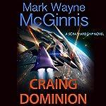 Craing Dominion: Scrapyard Ship, Book 5 | Mark Wayne McGinnis