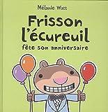 Frisson L'Ecureuil Fete Son Anniversaire