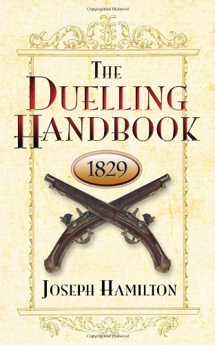 The Duelling Handbook, 1829 (Dover Military History, Weapons, Armor)