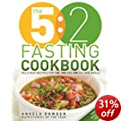 The 5:2 Diet Fasting Cookbook: More Recipes for the 2-Day Diet. Makes 500 or 600 Calorie Days Easier and Tastier