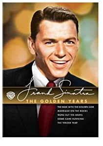 Frank Sinatra: The Golden Years (Some Came Running / The Man with the Golden Arm / The Tender Trap / None but the Brave / Marriage on the Rocks)