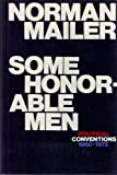 Some Honorable Men: Political Conventions, 1960-1972 (0316544159) by Mailer, Norman