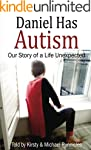 Daniel Has Autism: Our Story of a Lif...