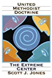 United Methodist Doctrine: The Extreme Center