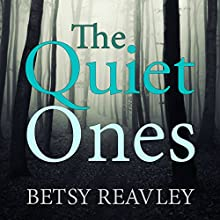 The Quiet Ones Audiobook by Betsy Reavley Narrated by Suzanne Cerreta