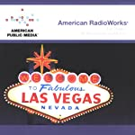 Las Vegas: An Unconventional History | American RadioWorks