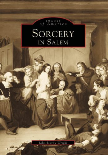 Sorcery in Salem (Images of America: Massachusetts)